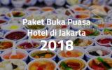 Paket Buka Puasa Hotel di Jakarta