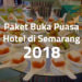 Paket Buka Puasa Hotel di Semarang
